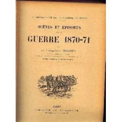 SCENES ET EPISODES DE LA GUERRE DE 1870-71 par le Commandant ROUSSET TALLANDIER