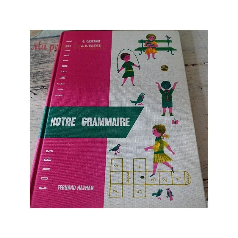 Notre grammaire G. Castanet AR Naudon