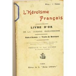 L'HEROISME FRANCAIS LIVRE D'OR DE LA GUERRE EUROPEENNE JEAN AICARD