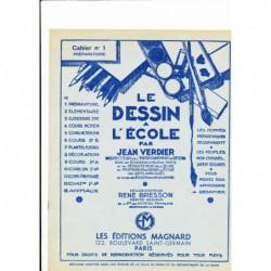 LE DESSIN A L'ECOLE CAHIER N°1 COURS PREPARATOIRE JEAN VERDIER RENE BRESSON MAGNARD