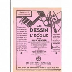 LE DESSIN A L'ECOLE CAHIER N°6 COURS SUPERIEUR B  JEAN VERDIER RENE BRESSON MAGNARD