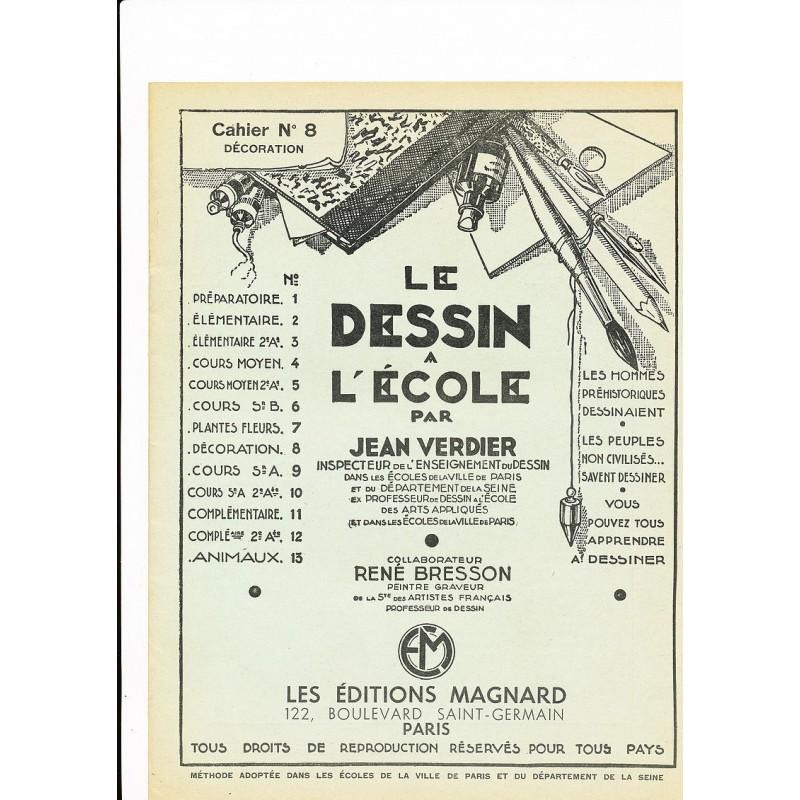 LE DESSIN A L'ECOLE CAHIER N°8 DECORATION  JEAN VERDIER RENE BRESSON MAGNARD