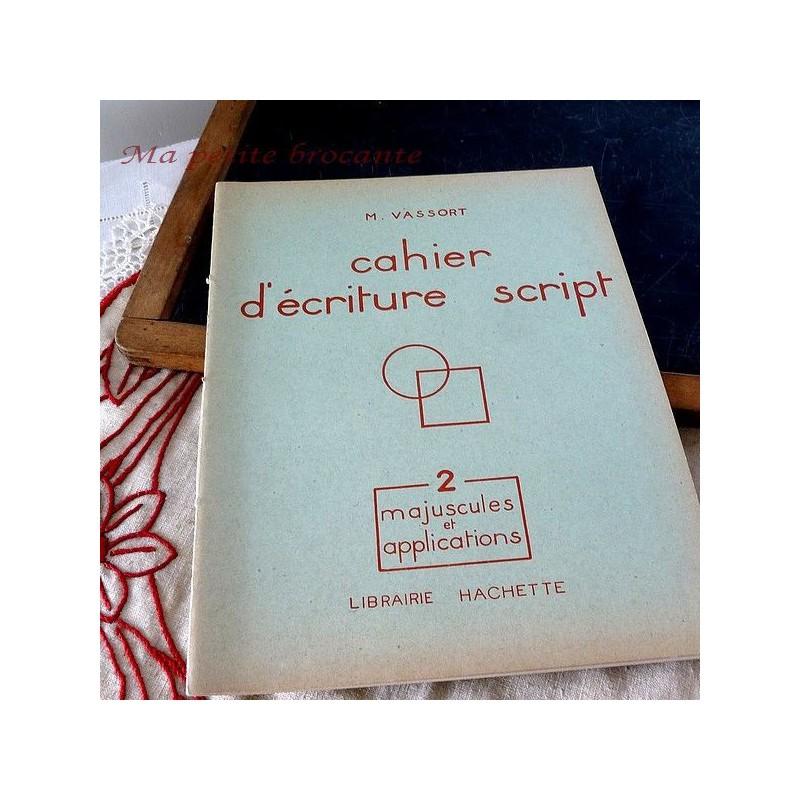 Cahier d'écriture script fascicule 2 majuscules et applications  M. VASSORT HACHETTE