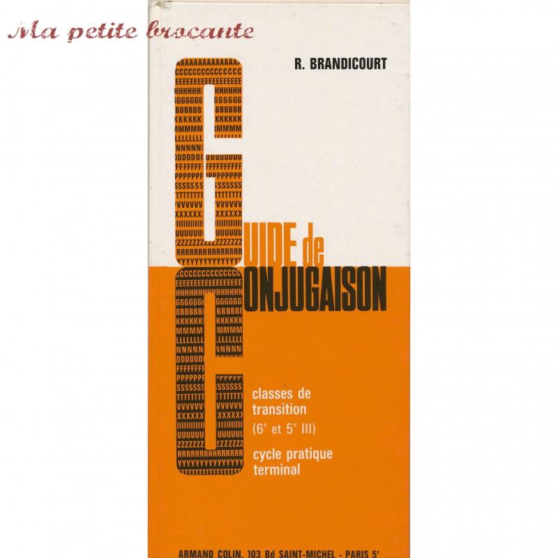 Guide de Conjugaison R. Brandicourt Classe de transition 6e et 5e