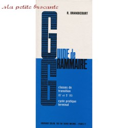 Guide de Grammaire R. Brandicourt Classe de transition 6e et 5e