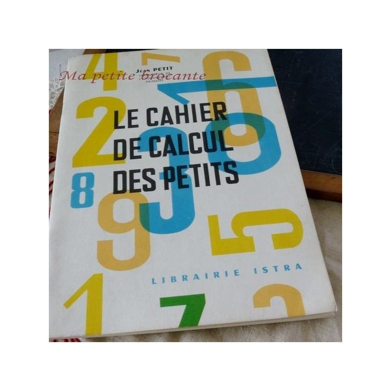 Le cahier de calcul des petits Jean PETIT ISTRA