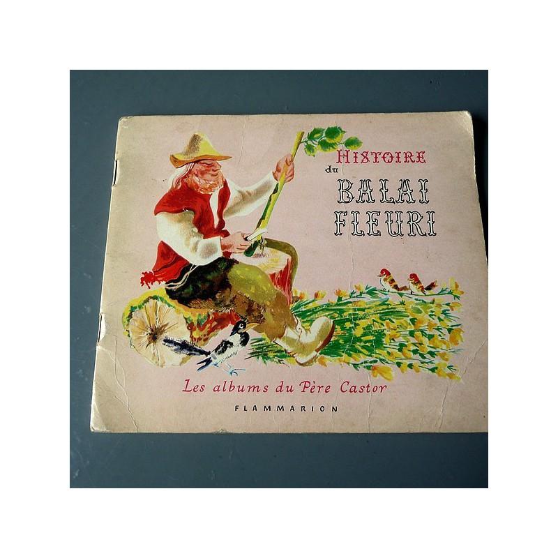 Histoire du balai fleuri Marie Colmont images de P. Belvès