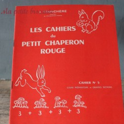 Les cahiers du petit chaperon rouge numéro 5 CP et grandes sections J. TRONCHERE