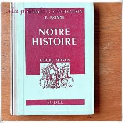 Livre d'histoire - Notre histoire cours moyen E. BONNE