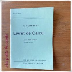 Livret de calcul G. Cuisenaire première année