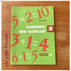 Cahier de calcul livret 2 Benhaïm Hatier- Hatier