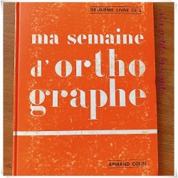 Ma semaine d'orthographe CE1 A. Fabiani R. Chatignoux R. Blondet G Dupuis