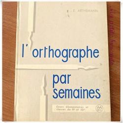 L'orthographe par semaines CM1 & CM2 E. Arthemann