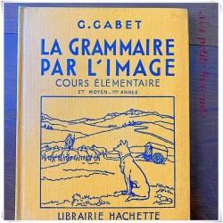 La grammaire par l'image CE1 ce2 & CM1 G. Gabet