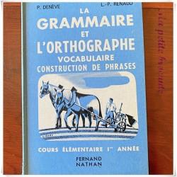 La grammaire et l'orthographe P. Denève LP Renaud