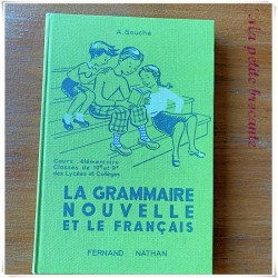 La grammaire nouvelle et le français CE1 & CE2 A. Souché