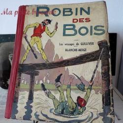 Robin des bois, les voyages de Gulliver, blanche-neige Béatrice Mallet