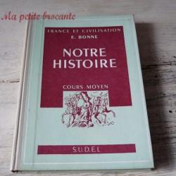 Livre d'histoire Notre histoire cours moyen E. BONNE